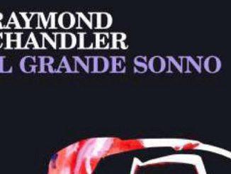 IL GRANDE SONNO Raymond Chandler Recensioni Libri e News UnLibro