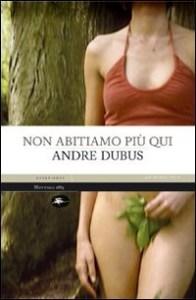 Non abitiamo più qui Andre Dubus Recensione UnLibro