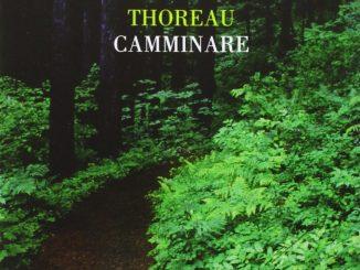 Camminare CAMMINARE Henry David Thoreau Recensione UnLibro