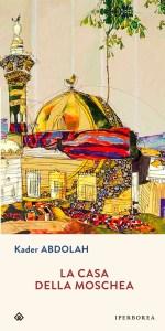 La casa della moschea Kader Abdola Recensioni Libri e News UnLibro