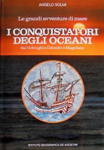 I conquistatori degli oceani di Angelo Solmi frecensioni e News UnLibro