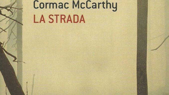 Recensione La strada di Cormac McCarthy Recensioni Libri e News