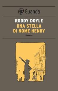 Una stella di nome henry di Roddy Doyle Recensioni Libri e News