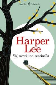 Recensione Va' metti una sentinella di Harper Lee UnLibro