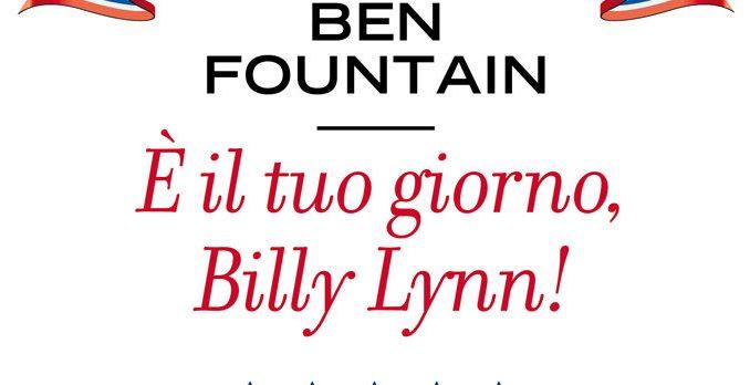 E' IL TUO GIORNO BILLY LYNN di Ben Fountain Recensione UnLibro