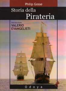 Storia della pirateria Philip Gosse Recensioni Libri e News UnLibro