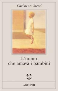L'UOMO CHE AMAVA I BAMBINI di Christina Stead REcensione UnLibro