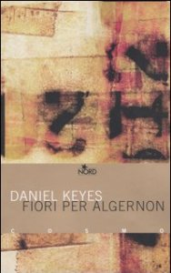 FIORI PER ALGERNON Daniel Keyes