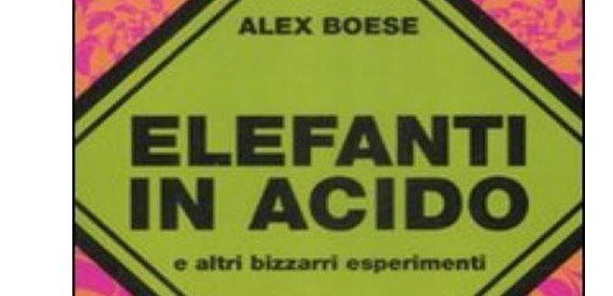 Elefanti in acido Alex Boese Recensione Unlibro