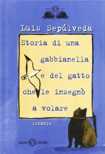 STORIA DI UNA GABBIANELLA E DEL GATTO CHE LE INSEGNO' A VOLARE di Luis Sepulveda Recensione UnLibro