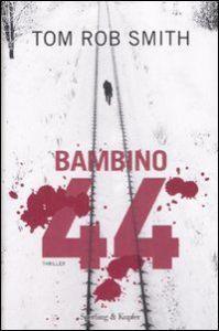 BAMBINO 44 Tom Rob Smith Recensione UnLibro