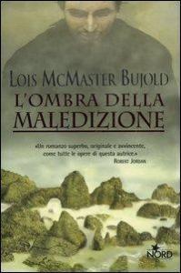 L'ombra della maledizione Lois McMaster Bujold Recensione UnLibro