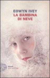 La bambina di neve, di Eowyn Ivey Recensioni e News UnLibro