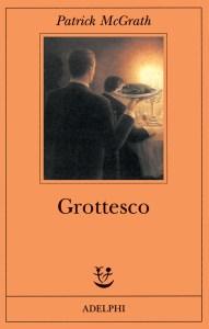 GROTTESCO, di Patrick McGrath Recensioni Libri e News UnLibro