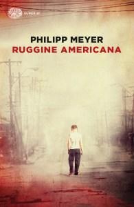 Ruggine americana Philipp Meyer Recensioni e News UnLibro