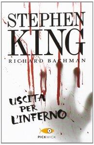 USCITA PER L'INFERNO Richard Bachman (Stephen King) Recensioni Libri e News UnLibro