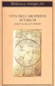 Vita dell'arciprete Avvakum Recensioni libri e news UnLibro