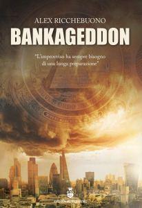 Bankageddon Alex Ricchebuono Recensioni Libri e News UnLibro