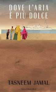 DOVE L'AREA È PIÙ DOLCE Tasneem Jamal Recensioni Libri e News UnLibro