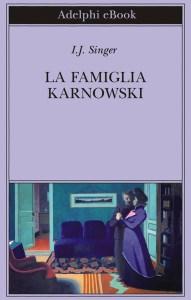 La famiglia Karnowski di Israel J. Singer Recensioni Libri e News UnLibro