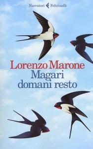 Magari domani resto Lorenzo Marone Recensioni Libri e News UnLibro