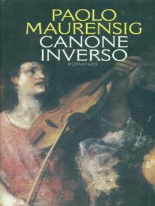 CANONE INVERSO Paolo Maurensig Recensioni Libri e News