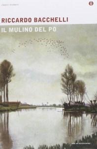 IL MULINO DEL PO Riccardo Bacchelli Recensioni Libri e News Unlibro