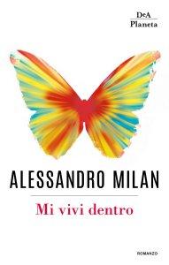 Mi vivi dentro Alessandro Milan Recensioni Libri e News Unlibro