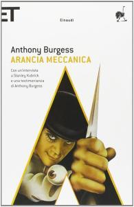 ARANCIA MECCANICA Anthony Burgess Recensioni libri e news Unlibro