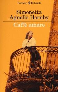 CAFFÈ AMARO Simonetta Agnello Hornby Recensioni Libri e News UnLibro