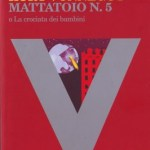 vonnegut Mattatoio n. 5