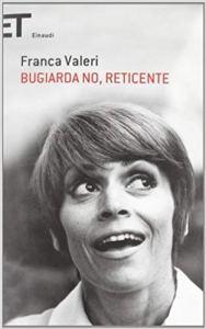 BUGIARDA NO, RETICENTE Franca Valeri recensioni Libri e News