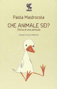CHE ANIMALE SEI? Paola Mastracola - Angela è partita 2/7 recensioni Libri e News unlibro
