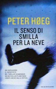 IL SENSO DI SMILLA PER LA NEVEPeter Høeg recensioni Libri e News Unlibro