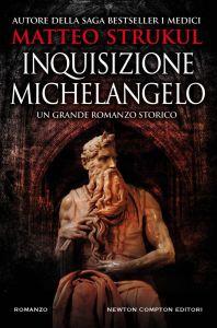INQUISIZIONE MICHELANGELO Matteo Strukul Recensioni Libri e News
