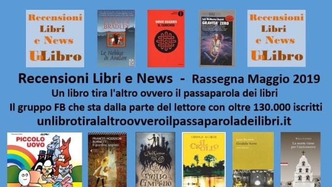 Rassegna Maggio 2019 dei libri più letti e commentati