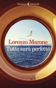 TUTTO SARÀ PERFETTO Lorenzo Marone recensioni Libri e News