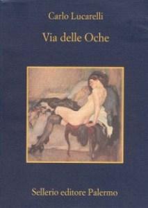 VIA DELLE OCHE Carlo Lucarelli Recensioni Libri e News Unlibro