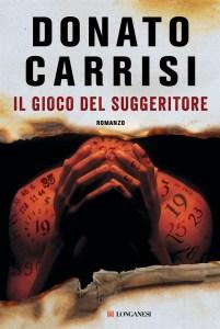 IL SUGGERITORE Donato Carrisi Recensioni Libri e News UnLibro