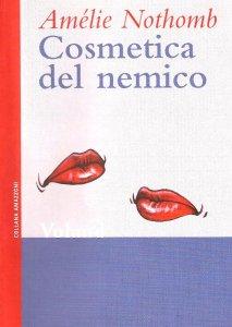 COSMETICA DEL NEMICO Amélie Nothomb Recensioni Libri e News UnLibro