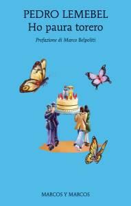 HO PAURA TORERO Pedro Lemebel Recensioni Libri e News UnLibro