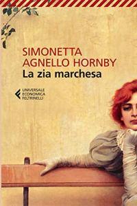 LA ZIA MARCHESA Simonetta Agnello Hornby Recensioni Libri e News Unlibro