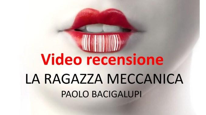 La ragazza meccanica Paolo Bacigalupi Recensioni Libri e News unlibro