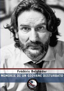 MEMORIE DI UN GIOVANE DISTURBATO Frédéric Beigbeder Recensioni Libri e News Unlibro