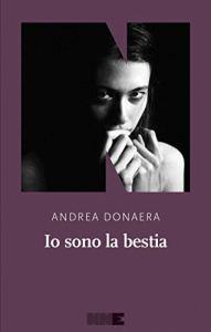 IO SONO LA BESTIA Andrea Donaera Recensioni Libri e News Unlibro