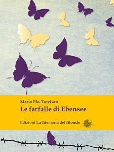 LE FARFALLE DI EBENSEE Maria Pia Trevisan Recensioni Libri e News Unlibro