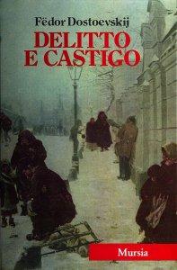 DELITTO E CASTIGO Fëdor M Dostoevskij Recensioni Libri e News Unlibro