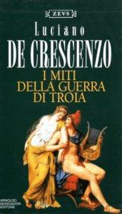 I miti della guerra di Troia Luciano de Crescenzo