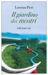 IL GIARDINO DEI MOSTRI Lorenza Pieri Recensioni Libri e News Unlibro