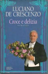 Croce e delizia Luciano De Crescenzo